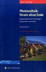 Meine Solaranlage: Photovoltaik - Strom ohne Ende: Netzgekoppelte Solarstromanlagen optimal bauen und nutzen