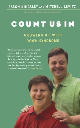Count Us In: Growing Up with Down Syndrome (A Harvest Book) by Jason Kingsley (2007-03-05)