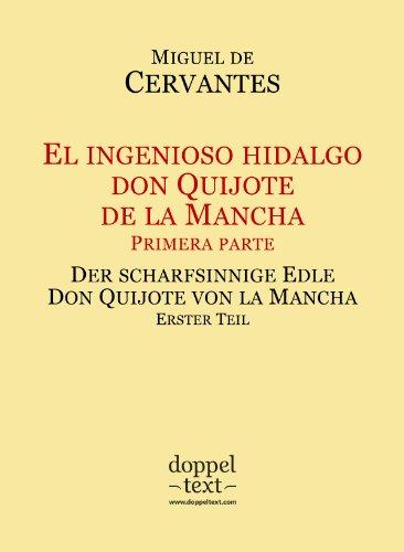 El ingenioso hidalgo don Quijote de la Mancha I / Der scharfsinnige Edle Don Quijote von la Mancha I – zweisprachig Spanisch-Deutsch / Edición bilingüe español-alemán por Miguel de Cervantes