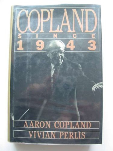 Copland Since 1943 by Aaron Copland (1989-11-23)