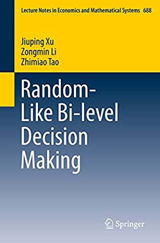 Random-Like Bi-level Decision Making (Lecture Notes in Economics and Mathematical Systems)