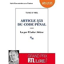 Article 353 du code pénal: Livre audio - 1 CD MP3 - Suivi d'un entretien avec l'auteur