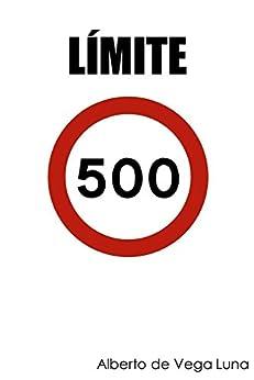 Límite 500 de [de Vega Luna, Alberto]