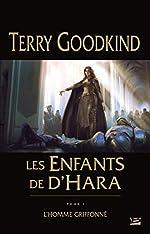 Les Enfants de D'Hara, T1 - L'Homme griffonné de Terry Goodkind