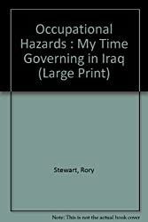 Occupational Hazards : My Time Governing in Iraq (Large Print)