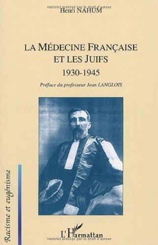 La Médecine française et les Juifs 1930-1945