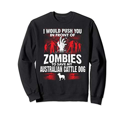 Monster Kostüm Dog - Schieben Sie vor Zombies Save Australian Cattle Dog Sweatshirt