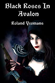 BLACK ROSES IN AVALON by [Yeomans, Roland]