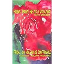 Paint Me as a Volcano: The Frida Kahlo Poems