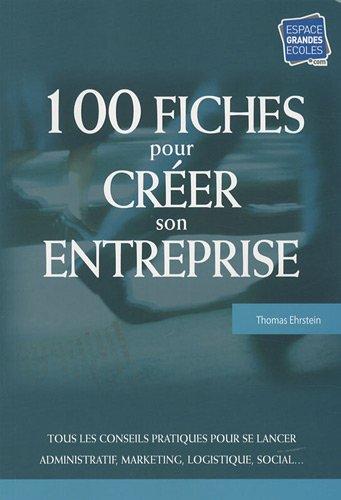 100 fiches pour créer son entreprise par Thomas Ehrstein