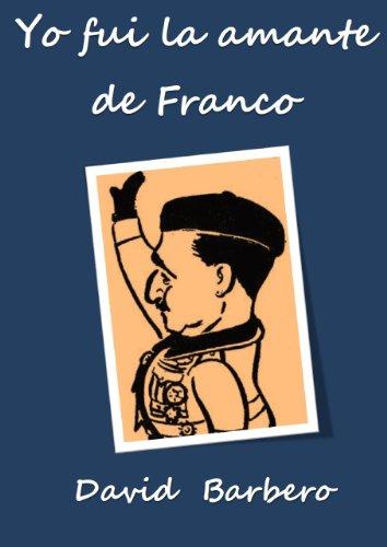 Yo fui la amante de Franco por David Barbero