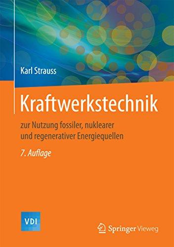 kraftwerkstechnik-zur-nutzung-fossiler-nuklearer-und-regenerativer-energiequellen-vdi-buch