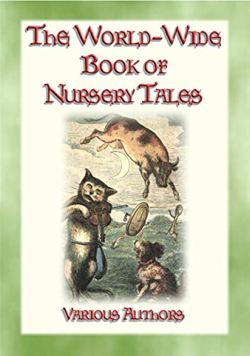 OF NURSERY TALES - 8 illustrated Fairy Tales plus a host of Nursery Rhymes: Nursery Tales, Rhymes, Poems and Ditties (English Edition) ()