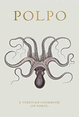 POLPO: A Venetian Cookbook (Of Sorts) por Russell Norman