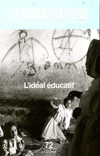 Communications, numéro 72 : L'Idéal Educatif