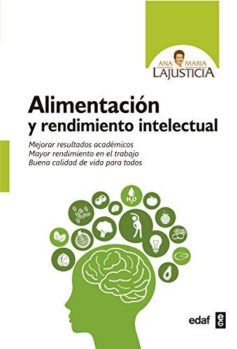 Alimentación y rendimiento intelectual (Plus Vitae) por Ana María Lajusticia