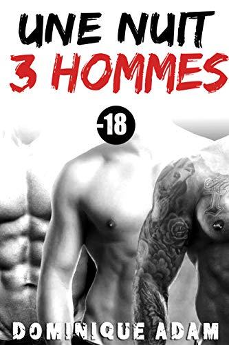 Une Nuit, Trois Hommes: (Histoire Érotique Adulte MM M/M) par
