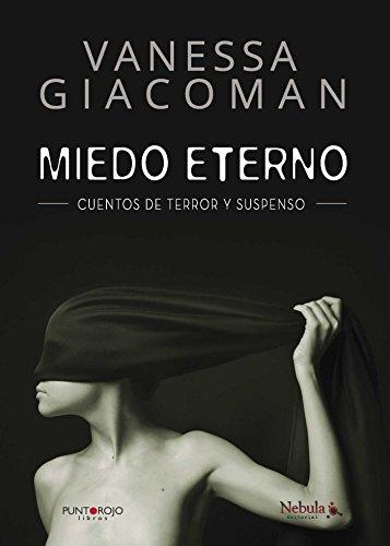 Miedo eterno por Vanessa Ligia Giacoman Landivar
