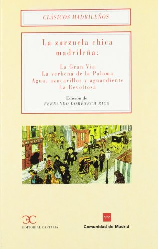 LA ZARZUELA CHICA MADRILEÑA por Fernando Domenech Rico