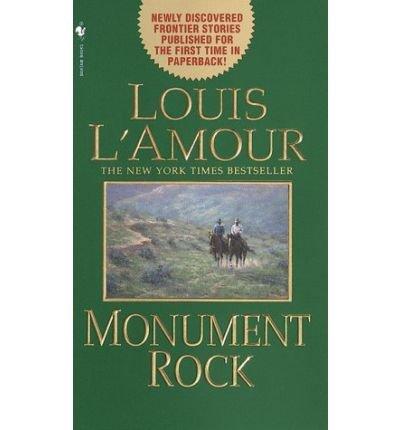 [Monument Rock] [by: Louis L'Amour]