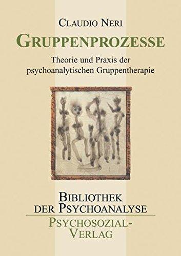 gruppenprozesse-theorie-und-praxis-der-psychoanalytischen-gruppentherapie-bibliothek-der-psychoanaly