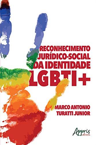Reconhecimento Jurídico-Social da Identidade LGBTI+ (Portuguese Edition)