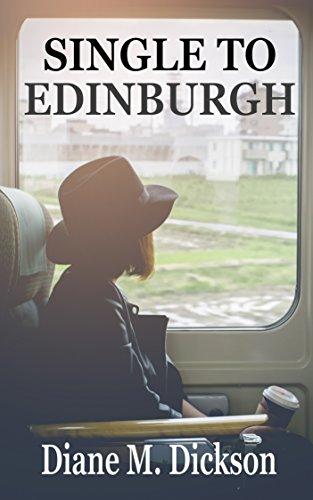 Single to Edinburgh by Diane M Dickson