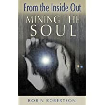 Mining the Soul: From the Inside Out (Jung on the Hudson Book) by Robin Robertson (2000-12-31)