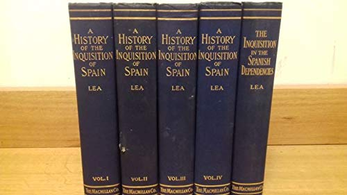 A History of the Inquisition of Spain (4 vol.). The Inquisition in the Spanish Dependencies : Sicily, Naples, Sardinia, Milan, the Canaries, Mexico, Peru... (1 vol.).