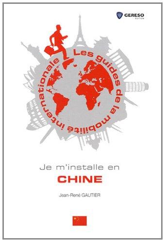 Je m'installe en Chine par Jean-René Gautier