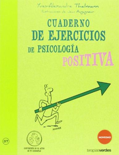 Cuaderno de ejercicios. Psicología positiva (Terapias Cuadernos ejercicios)