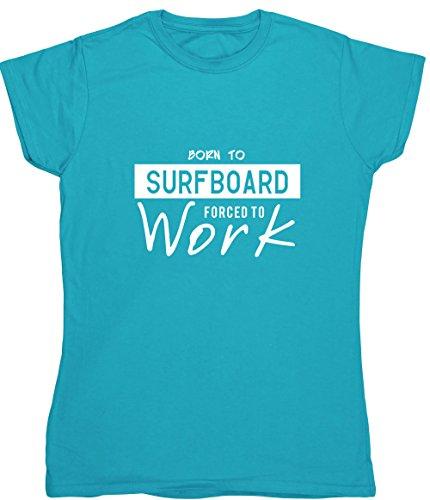 Hippowarehouse Born to Surfbrett Forced to Work Damen Fitted Short Sleeve T-Shirt (bestimmte Größenangaben in der Beschreibung) Gr. XX-Large, Saphirblau (Fitted T-shirt Australien)