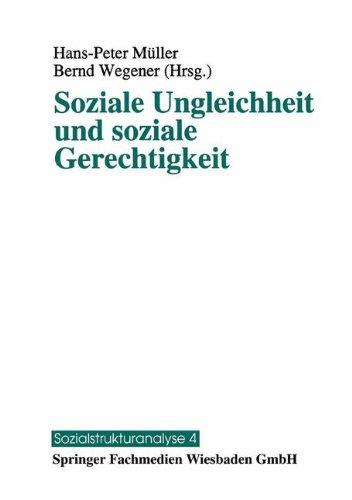 Soziale Ungleichheit und soziale Gerechtigkeit (Sozialstrukturanalyse) (German Edition)