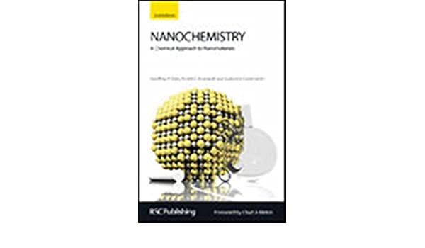 Buy Nanochemistry: A Chemical Approach to Nanomaterials Book Online