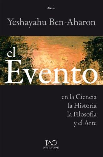 El Evento en la Ciencia, la Historia, la Filosofía y el Arte por Yeshayahu Ben-Aharon