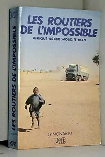 Les routiers de l'impossible - Afrique, Arabie Saoudite, Iran