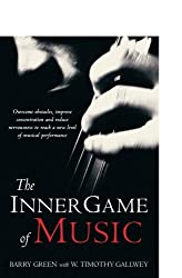 The Inner Game of Music by Barry Green (1987-08-07)