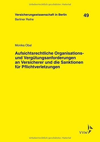 Aufsichtsrechtliche Organisations- und Vergütungsanforderungen an Versicherer und die Sanktionen für Pflichtverletzungen (Berliner Reihe)