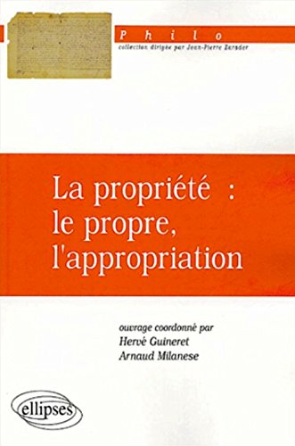 La propriété : le propre, l'appropriation