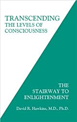 Transcending the Levels of Consciousness: The Stairway to Enlightenment by David R. Hawkins (2006) Paperback