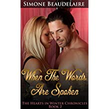 When the Words are Spoken (The Hearts in Winter Chronicles Book 2)