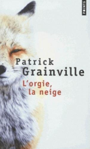 L'orgie, la neige par Patrick Grainville