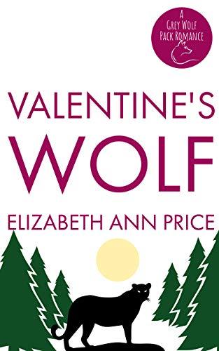 Valentines Wolf (Grey Wolf Pack Romance Novellas Book 11) (English Edition) eBook: Elizabeth Ann Price: Amazon.es: Tienda Kindle