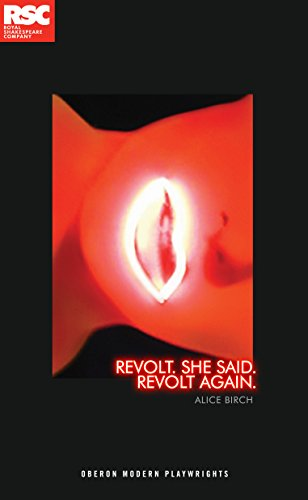 Revolt. She Said. Revolt Again (Oberon Modern Plays)