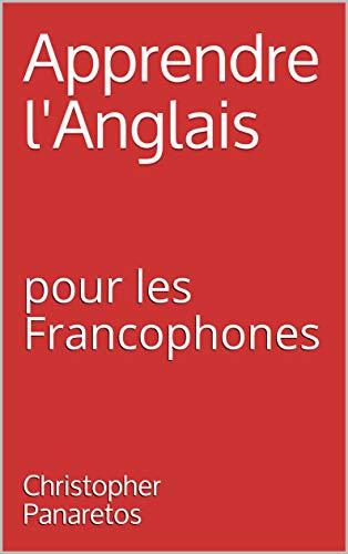 Couverture du livre Apprendre l'Anglais: Pour les Francophones