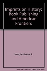 Imprints on History: Book Publishing and American Frontiers