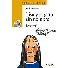 Lisa y el gato sin nombre (Literatura Infantil (6-11 Años) - Sopa De Libros)
