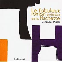 Le fabuleux roman du théâtre de la Huchette