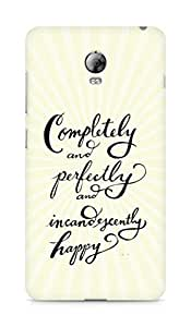 AMEZ completely and perfectly and incandescently happy Back Cover For Lenovo Vibe P1