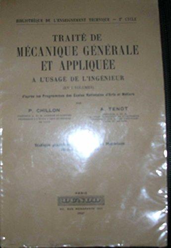 Traité de mécanique générale et appliquée à l'usage de l'ingénieur : Par P. Chillon,... A. Tenot,... Tome 2. Statique graphique, résistance des matériaux, notions d'élasticité. Préface de Jean Fieux